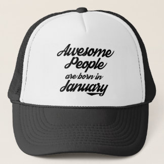 Awesome People are born in January Trucker Hat