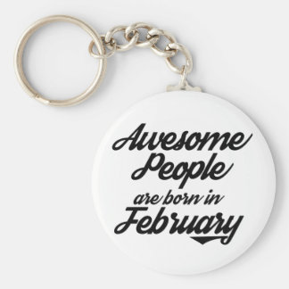 Awesome People are born in JanuaryFebruary Keychain