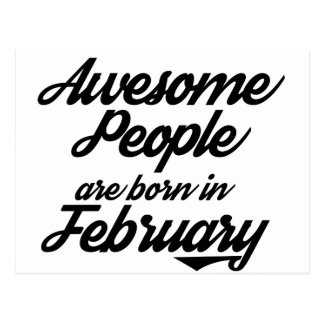 Awesome People are born in JanuaryFebruary Postcard