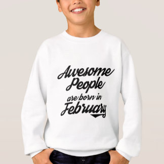 Awesome People are born in JanuaryFebruary Sweatshirt