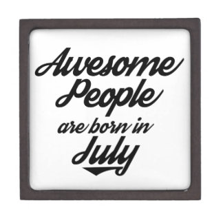 Awesome People are born in July Premium Trinket Box