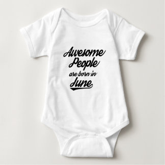 Awesome People are born in June Baby Bodysuit