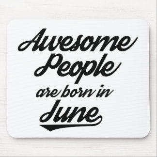 Awesome People are born in June Mouse Pad