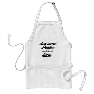 Awesome People are born in June Standard Apron