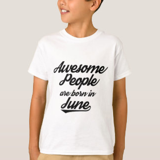 Awesome People are born in June T-Shirt