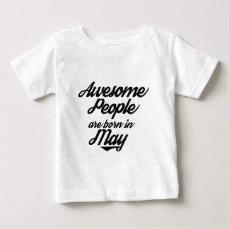 Awesome People are born in May Baby T-Shirt