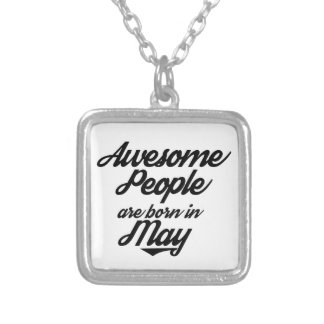 Awesome People are born in May Silver Plated Necklace