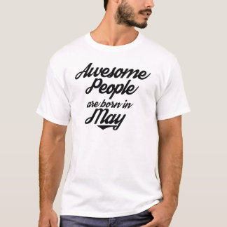 Awesome People are born in May T-Shirt