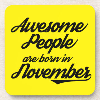 Awesome People are born in November Beverage Coasters
