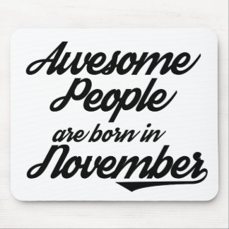 Awesome People are born in November Mouse Pad