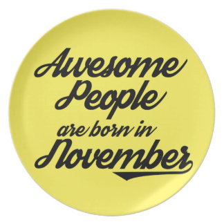 Awesome People are born in November Party Plate