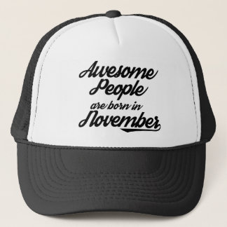 Awesome People are born in November Trucker Hat