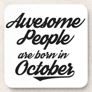 Awesome People are born in October Coasters