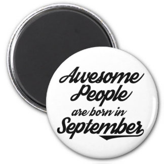 Awesome People are born in September 2 Inch Round Magnet