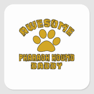 AWESOME PHARAOH HOUND DADDY SQUARE STICKER