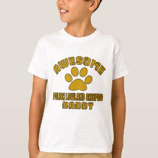 AWESOME POLISH LOWLAND SHEEPDOG DADDY T-Shirt