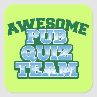 Awesome Pub Quiz TEAM! Square Sticker