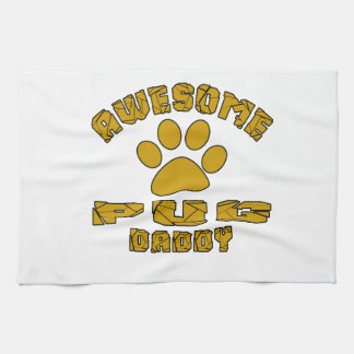 AWESOME PUG DADDY KITCHEN TOWELS