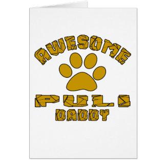 AWESOME PULI DADDY CARD