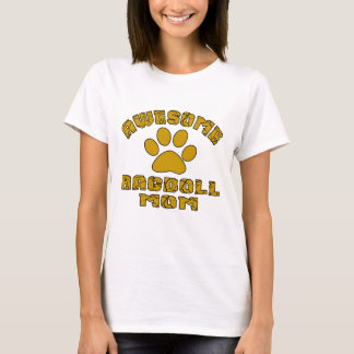 AWESOME RAGDOLL  MOM T-Shirt