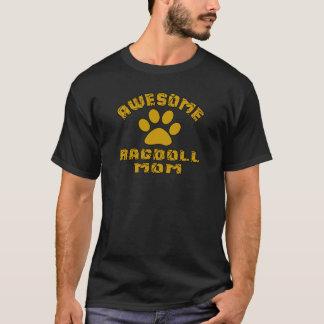 AWESOME RAGDOLL  MOM T-Shirt