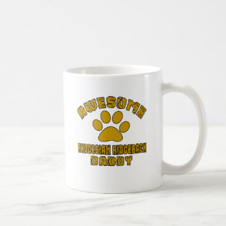 AWESOME RHODESIAN RIDGEBACK DADDY COFFEE MUG