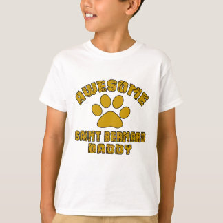 AWESOME SAINT BERNARD DADDY T-Shirt