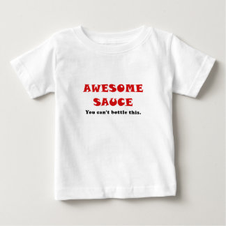 Awesome Sauce You Cant Bottle This Baby T-Shirt