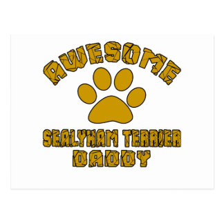 AWESOME SEALYHAM TERRIER DADDY POSTCARD