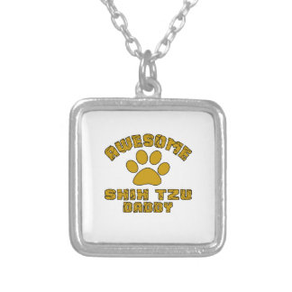 AWESOME SHIH TZU DADDY SILVER PLATED NECKLACE