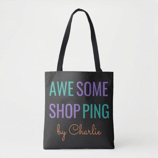 """AWESOME SHOPPING"" custom name bags"