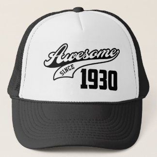 Awesome Since 1930 Trucker Hat