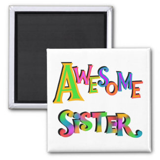 Awesome Sister T-shirts and Gifts Square Magnet