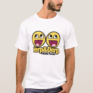 Awesome Smiley Herp and Derp T-Shirt