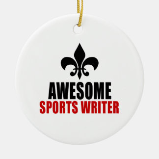 AWESOME SPORTS WRITER CERAMIC ORNAMENT
