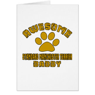 AWESOME STANDARD MANCHESTER TERRIER DADDY CARD
