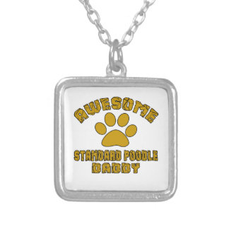 AWESOME STANDARD POODLE DADDY SILVER PLATED NECKLACE