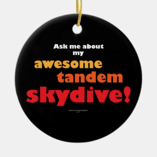 Awesome Tandem Skydive Ceramic Ornament