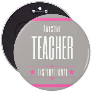 Awesome Teacher Badge 6 Inch Round Button