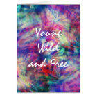 Awesome trendy tribal tie dye young wild and free card