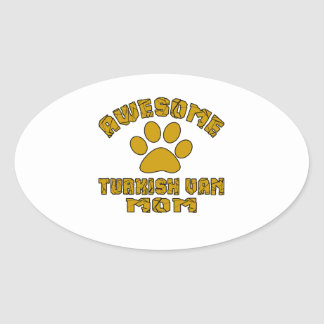 AWESOME TURKISH VAN MOM OVAL STICKER