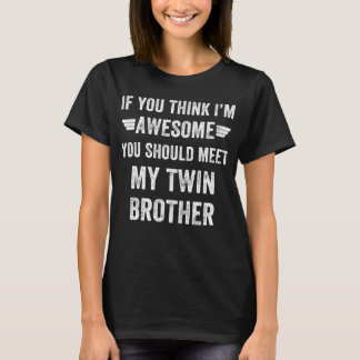 awesome twin brother T-Shirt