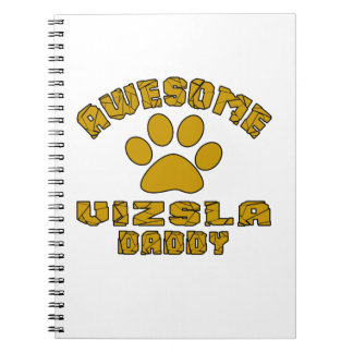 AWESOME VIZSLA DADDY SPIRAL NOTE BOOK