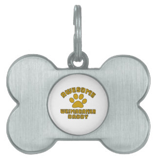 AWESOME WEIMARANER DADDY PET TAG