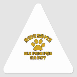 AWESOME WELSH SPRINGER SPANIEL DADDY TRIANGLE STICKER