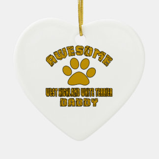 AWESOME WEST HIGHLAND WHITE TERRIER DADDY CERAMIC HEART ORNAMENT