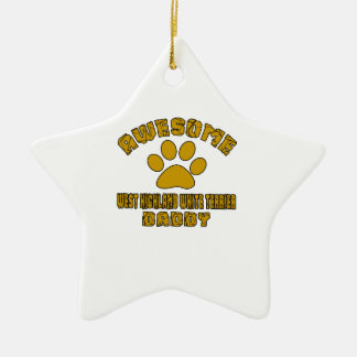 AWESOME WEST HIGHLAND WHITE TERRIER DADDY CERAMIC STAR ORNAMENT