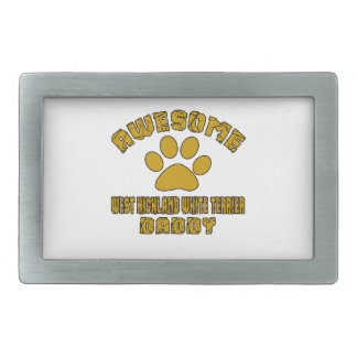 AWESOME WEST HIGHLAND WHITE TERRIER DADDY RECTANGULAR BELT BUCKLE
