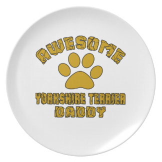AWESOME YORKSHIRE TERRIER DADDY DINNER PLATE