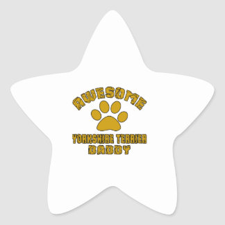AWESOME YORKSHIRE TERRIER DADDY STAR STICKER